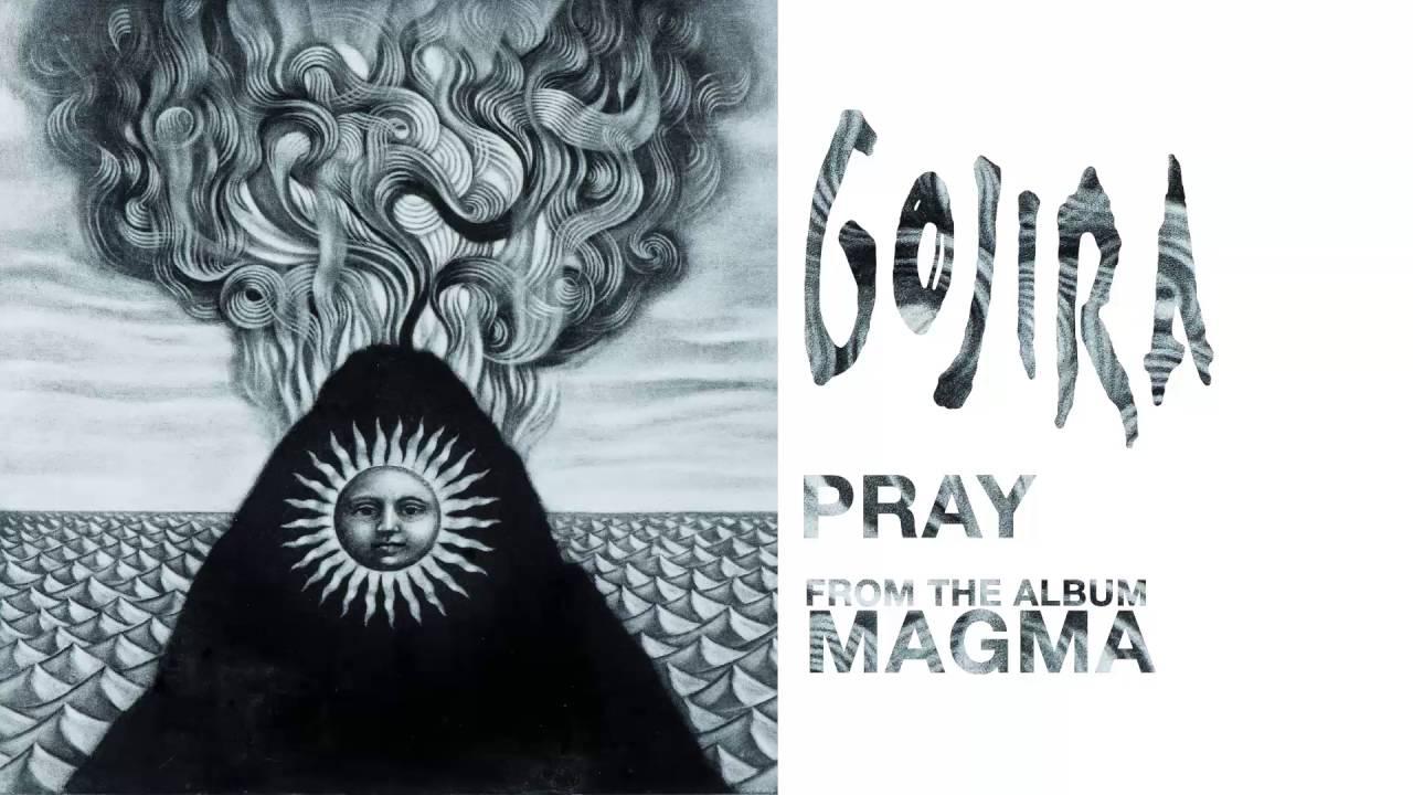 Biblical advisory, explicit lyrics : Gojira – Pray